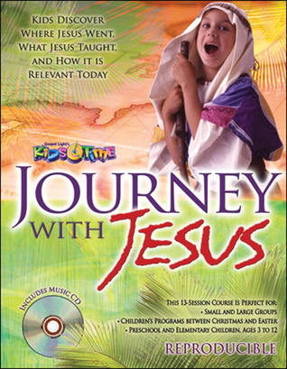 Journey with Jesus Leader's Guide with Music CD: Kids Discover Where Jesus Went. What Jesus Taught. And How It Is Relevant Today
