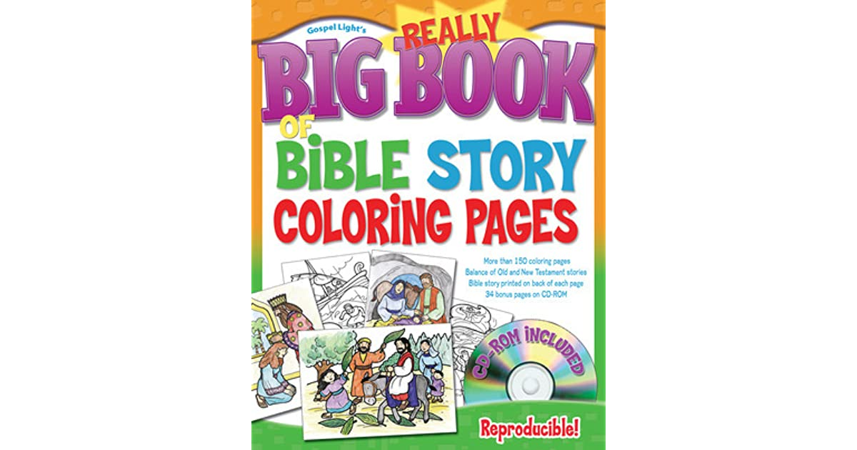 The Really Big Book of Bible Story Coloring Pages by Gospel Light