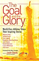 The Goal and the Glory: Christian Athletes Share Their Inspiring Stories