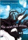 The Next Full Moon