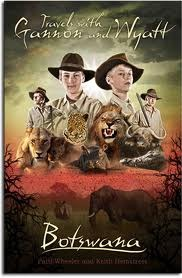 Travels with Gannon and Wyatt: Botswana [With DVD]