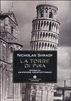 La Torre di Pisa: Storia di un errore architettonico