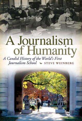 A-Journalism-of-Humanity-A-Candid-History-of-the-World-s-First-Journalism-School