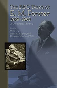 The BBC Talks of E.M. Forster, 1929-1960: A Selected Edition