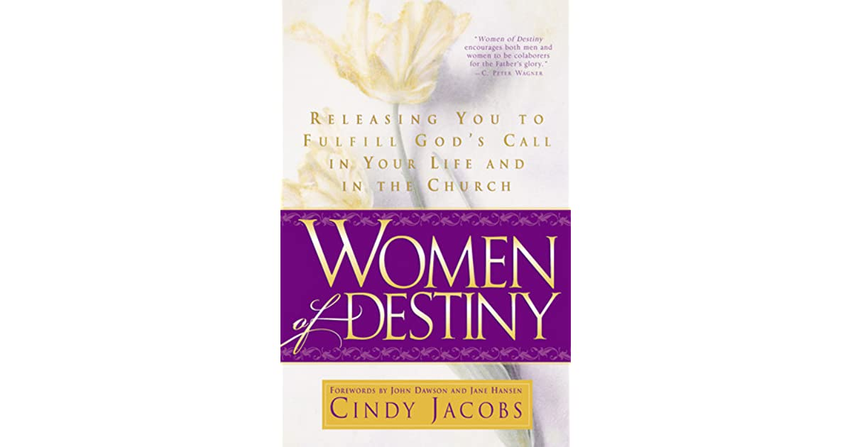Women of Destiny: Releasing You To Fulfill God's Call in