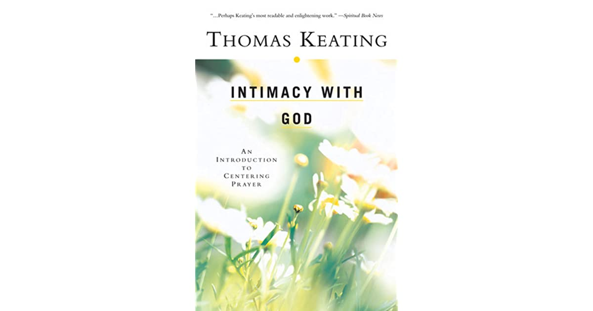Intimacy With God An Introduction To Centering Prayer By Thomas Keating