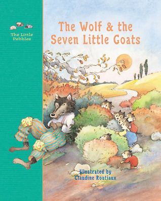 The Wolf and the Seven Little Goats: A Fairy Tale by Jacob Grimm