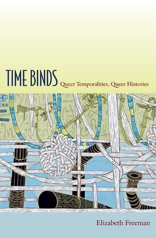 Time Binds: Queer Temporalities, Queer Histories