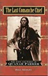 The Last Comanche Chief: The Life and Times of Quanah Parker audiobook download free