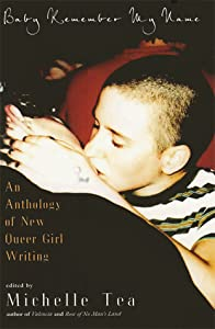 Baby Remember My Name: An Anthology of New Queer Girl Writing