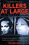 The Mammoth Book of Killers at Large: Reason to be Afraid - The World's Unsolved Cases of Serial Murder