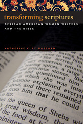 Transforming Scriptures  African American Women Writers and the Bible