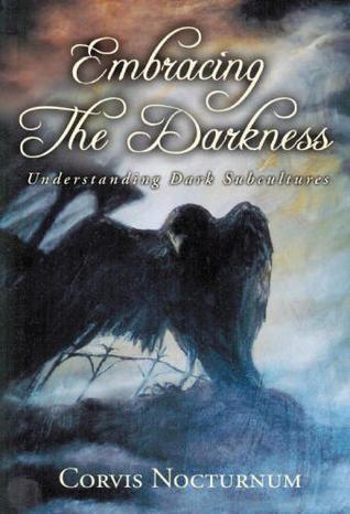 Embracing the Darkness: Understanding Dark Subcultures