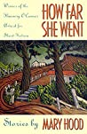 How Far She Went by Mary Hood
