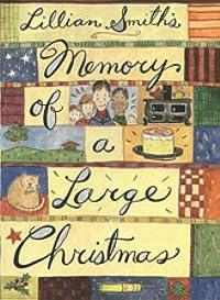 Lillian Smith's Memory of a Large Christmas