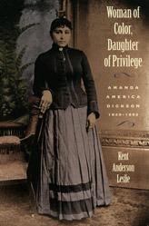Woman of Color, Daughter of Privilege Amanda America Dickson, 1849-1893