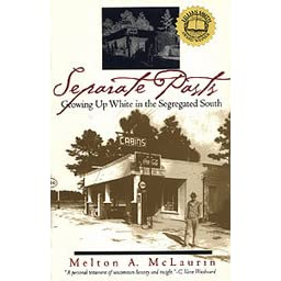 separate pasts by melton mclaurin Separate pasts growing up white in the segregated south by melton alo mclaurin available in trade paperback on powellscom, also read synopsis and reviews in separate pasts melton a mclaurin honestly and plainly recalls his boyhood during the 1950s, an.