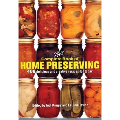 Ball complete book of home preserving by judi kingry forumfinder