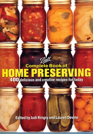 Ball Complete Book of Home PreservingbyJudi Kingry EditorLaura Devine Editor