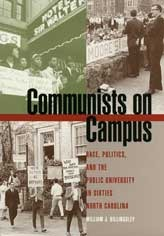 Communists on Campus: Race, Politics, and the Public University in Sixties North Carolina