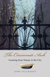 The Cincinnati Arch by John Tallmadge