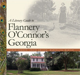 A Literary Guide to Flannery OConnors Georgia Sarah Gordon