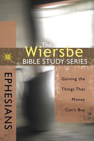 Ephesians: Gaining the Things That Money Can't Buy