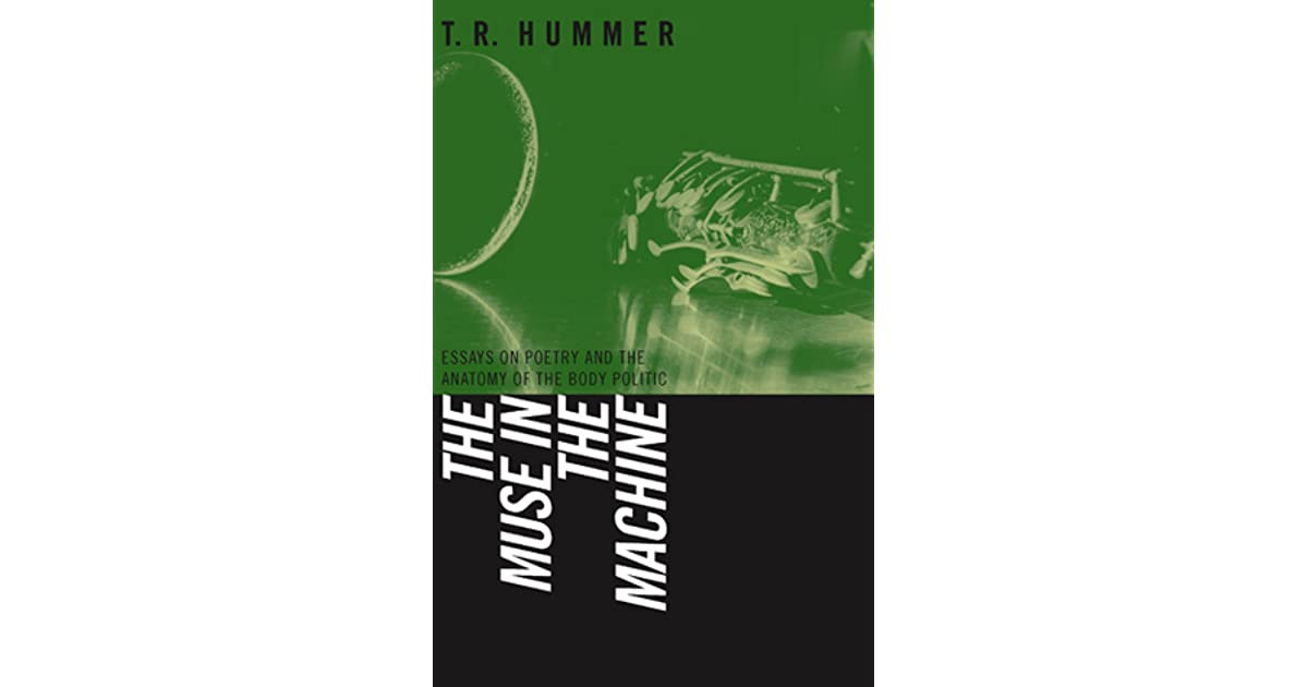 The Muse in the Machine: Essays on Poetry and the Anatomy of the ...