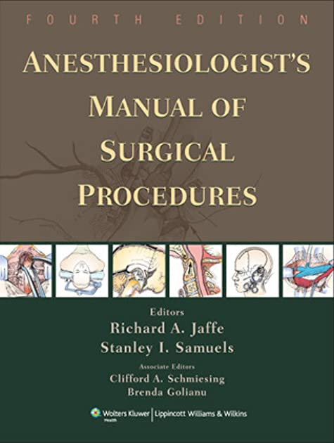 anesthesiologist s manual of surgical procedures by richard a jaffe rh goodreads com Surgical Procedure Clip Art jaffe anesthesiologist's manual of surgical procedures pdf