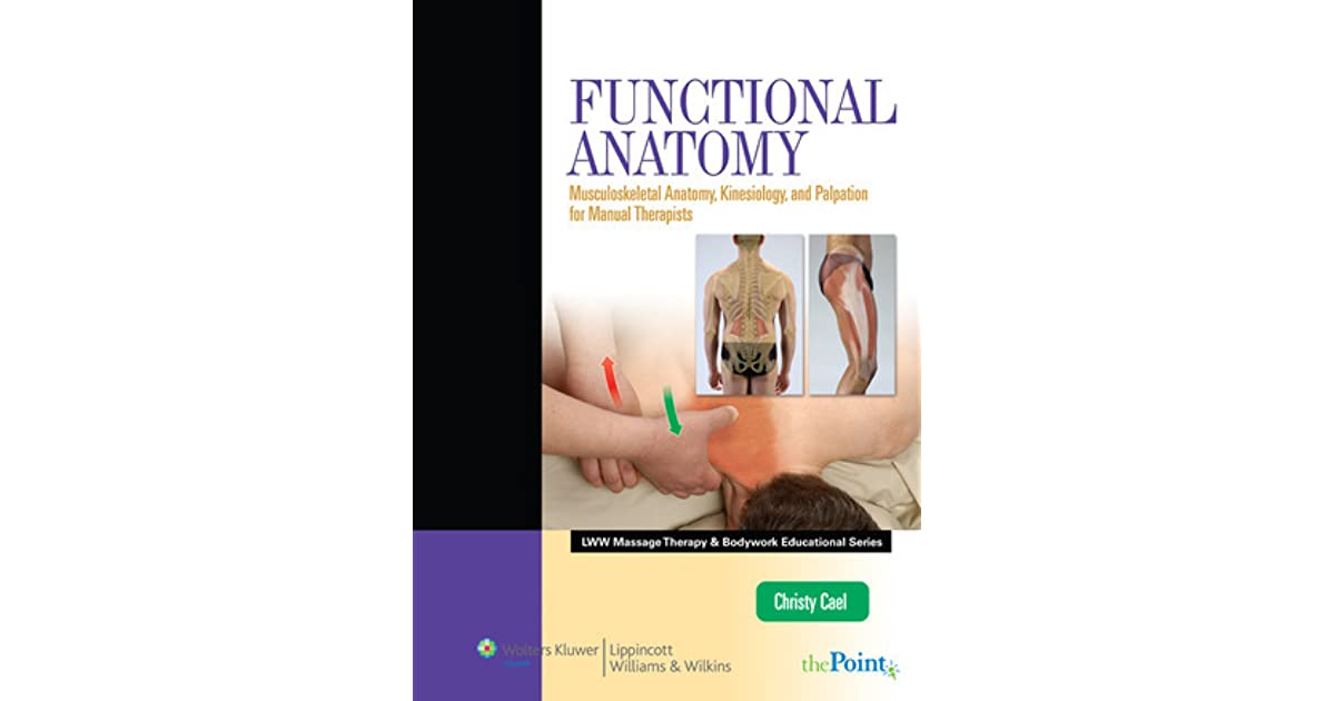 Functional Anatomy: Musculoskeletal Anatomy, Kinesiology, and ...