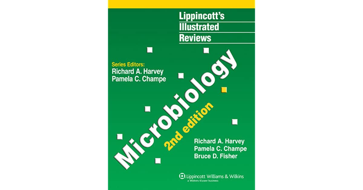 Lippincott's Illustrated Reviews: Microbiology by Richard A