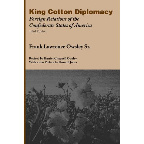 King Cotton Diplomacy: Foreign Relations of the Confederate States ...