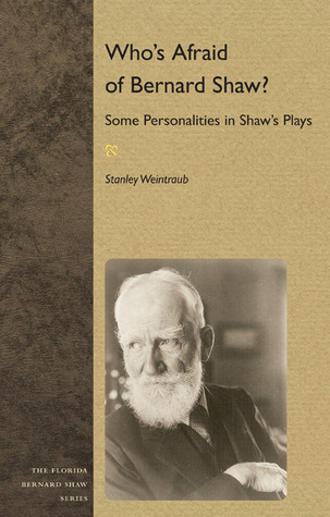 Who's Afraid of Bernard Shaw  Some Personalities in Shaw's Plays (Florida Bernard Shaw)