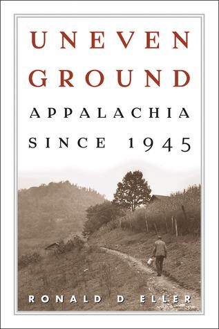 Uneven Ground by Ronald D. Eller
