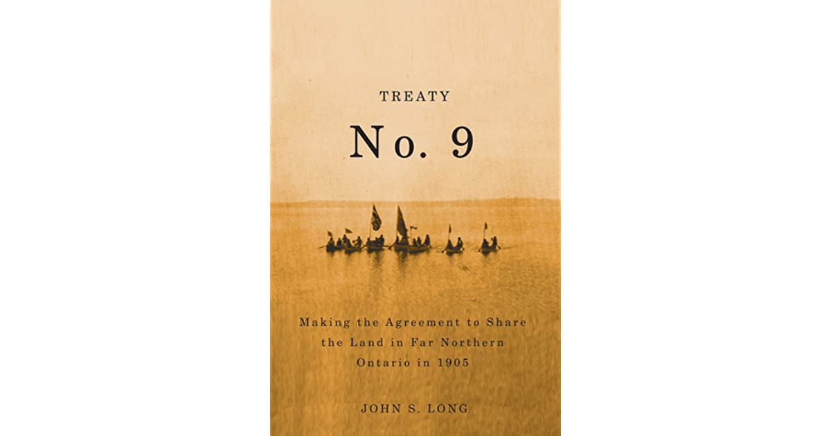 Treaty No  9: Making the Agreement to Share the Land in Far Northern