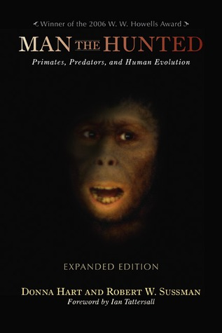 Man the Hunted: Primates, Predators, and Human Evolution, Expanded Edition