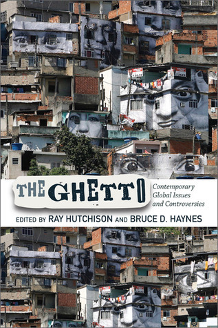 The Ghetto Contemporary Global Issues and Controversies