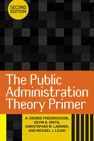 The Public Administration Theory Primer, 3rd Edition