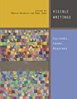 Visible Writings: Cultures, Forms, Readings