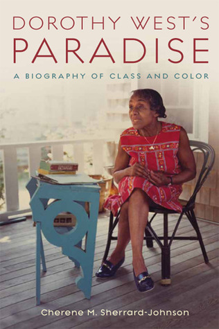 Dorothy West's Paradise  A Biography of Class and Color