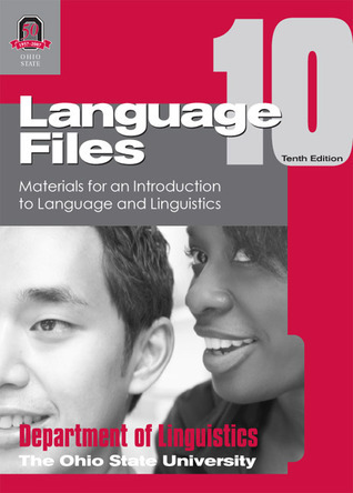 Language Files Materials for an Introduction to Language and Linguistics 12th edition