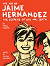 The Art of Jaime Hernández: The Secrets of Life and Death