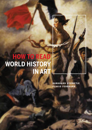 How to Read World History in Art: From the Code of Hammurabit to September 11