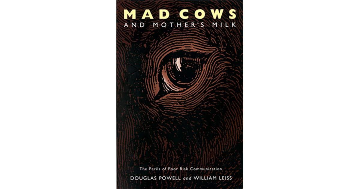 Mad Cows and Mothers Milk: The Perils of Poor Risk Communication