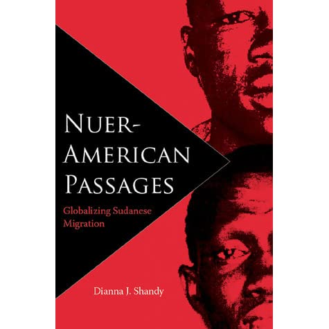 Globalizing Sudanese Migration Nuer-American Passages