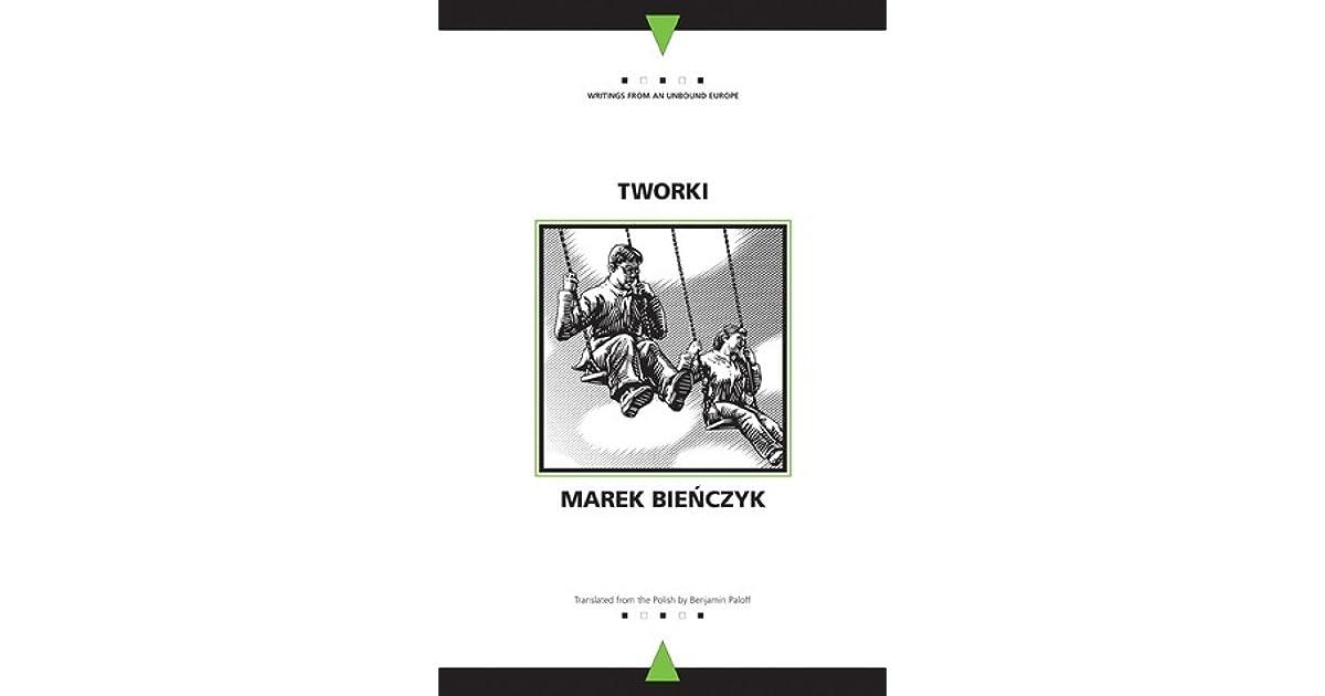 Tworki By Marek Bieńczyk