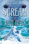 Scream of the White Bears