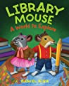 Library Mouse: A World to Explore (Library Mouse #3)