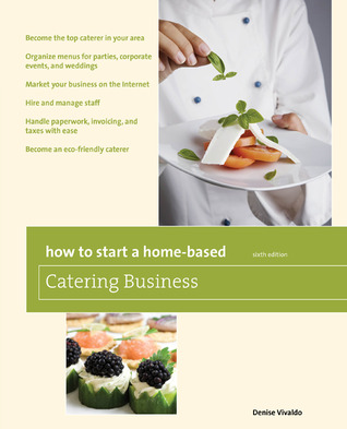 How to Start a Home-Based Catering Business, 6th: *Become the top caterer in your area *Organize menus for parties, corporate events, and weddings *Market your business on the Internet *Hire and manage staff *Handle paperwork, invoicing, and taxes with...