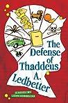 The Defense of Thaddeus A. Ledbetter